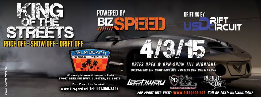 Just Wanted To Share This Event With Other Members In The Community KING OF THE STREETS Coming Up Friday April 3 2015 At PBIR Fastest Car