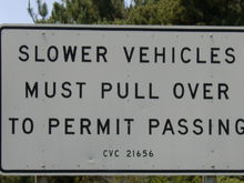 ATTENTION: trucks, campers & sightseers.... Please heed to the following vehicle code: CVC 21656. 