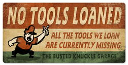 No Tools Loaned Steel Shop Sign  for sale $49